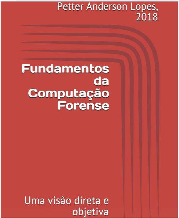 Fundamentos da Computação Forense, versão impressa.