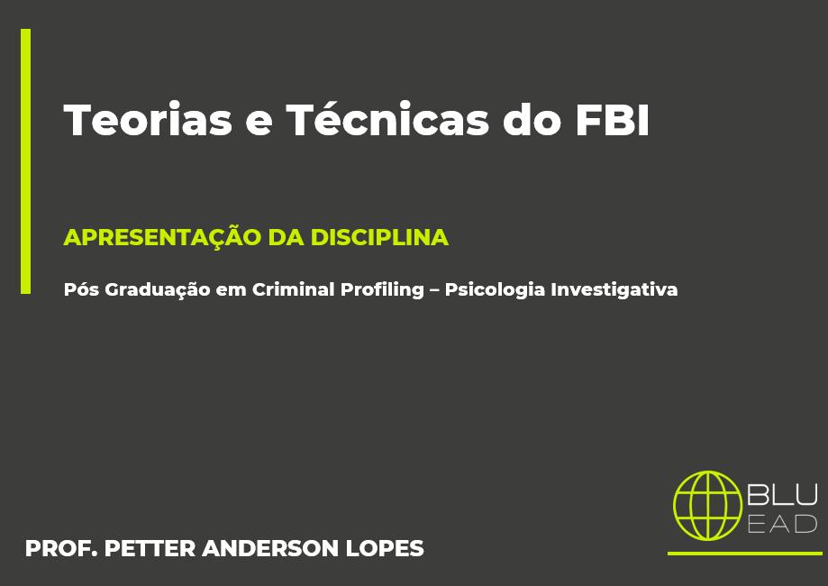 Teorias e Técnicas do FBI -Criminal Profiling